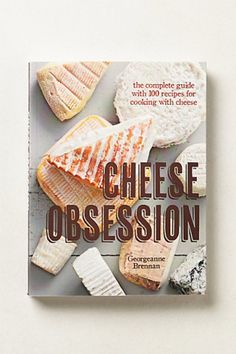 Cheese Obsession Cookbook.