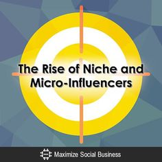The Rise of Niche and Micro-Influencers