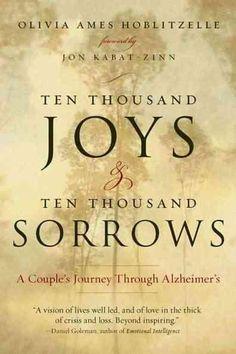 Ten Thousand Joys & Ten Thousand Sorrows: A Couple's Journey Through Alzheimer's