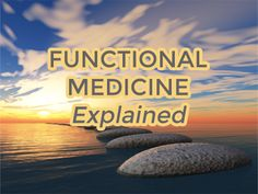 Functional Medicine Explained - Natural Holistic Health Therapies