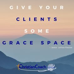 #CoachingTip : Give your clients some grace space. #CCInstitute