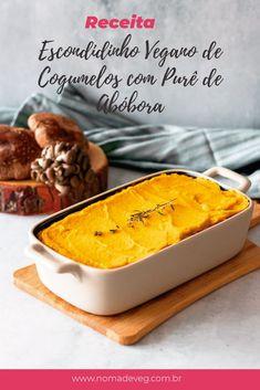 Vegan Mushroom Escondidinho with Pumpkin Puree - Modern Veg Recipes, Vegetarian Recipes, Cooking Recipes, Vegan Foods, Vegan Dishes, Comidas Fitness, Vegan Meal Prep, Going Vegan, Food Inspiration