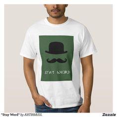 """Stay Werd"" T-shirt hipster"