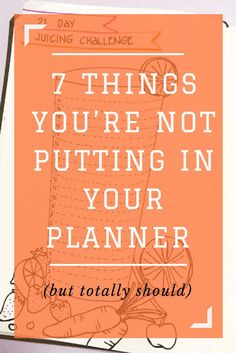 7 Things You're Not Putting in Your Planner but Should