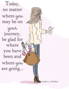 Be glad for your journey