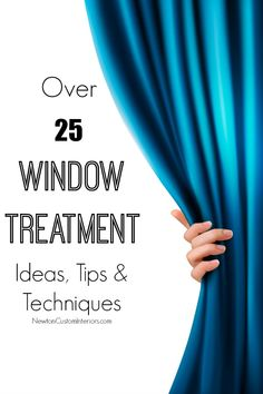 Decorating With Window Treatments from NewtonCustomInteriors.com. Over 25 window treatment ideas, tips & techniques.