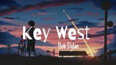 Bob Dylan - Key West (Philosopher Pirate) Lyrics