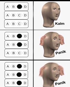 Kalm - Panik - /Panik/ --- Stonks face, three C in a row, multiple choice test, three of the same answer True Memes, Funny Relatable Memes, Dankest Memes, Funny Jokes, Fuuny Memes, Stupid Memes, Stupid Funny, Best Funny Images, Funny Pictures