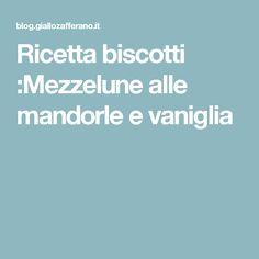 Ricetta biscotti :Mezzelune alle mandorle e vaniglia