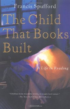 The Child That Books Built: A Life in Reading by Francis Spufford,http://www.amazon.com/dp/0312421842/ref=cm_sw_r_pi_dp_5404sb1JA9HAPR19