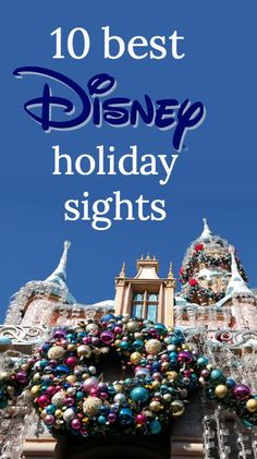 10 best sights during Disney Holidays