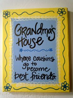 Hand-painted 8x10 canvas with quotation about Grandma's House.