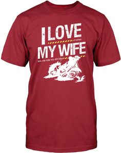I Love It When My Wife Lets Me Ride My Dirt Bike Tshirt