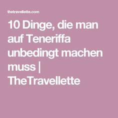 10 Dinge, die man auf Teneriffa unbedingt machen muss   TheTravellette