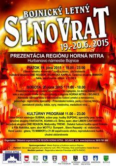 Programy plné hudby, tanca a regionálnych gastronomických špecialít, ktoré budú oslavou leta, pripravila Oblastná organizácia cestovného ruchu REGIÓN HORNÁ NITRA - BOJNICE (OOCR RHNB) na  piatok 19. júna a sobotu 20. júna 2015 v centre Bojníc.