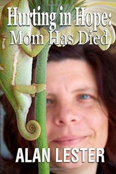 Hurting in Hope: Mom Has Died by Alan Lester http://www.amazon.com/dp/1622085493/ref=cm_sw_r_pi_dp_.58.tb103ZXQN
