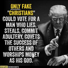 Oh no, he doesn't worship money as his god. Donald worships himself as his god.