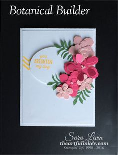 Sara Levin | theartfulinker.com Botanical Builder Framelits for Fusion card challenge. Handmade paper flowers accent this card with a sentiment that would brighten anyone's day.