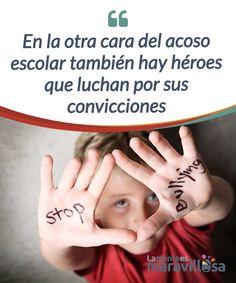 En la otra cara del acoso escolar también hay héroes que luchan por sus convicciones   Es necesario #prevenir el acoso escolar #visibilizando a los pequeños héroes que defienden #valientemente sus convicciones. El respeto es la clave.  #Psicología