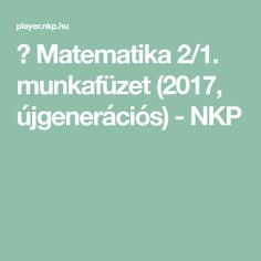 ▶ Matematika 2/1. munkafüzet (2017, újgenerációs) - NKP