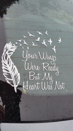 Your Wings Were Ready but My Heart Was Not - decal sticker - order today only $5.00 each www.facebook.com/customdecaltattooz