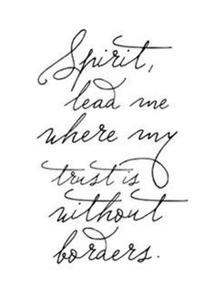 trust in the Holy Spirit.Love that song.and the words! Great Quotes, Quotes To Live By, Me Quotes, Inspirational Quotes, Motivational, Qoutes, Holy Quotes, Career Quotes, Jesus Quotes