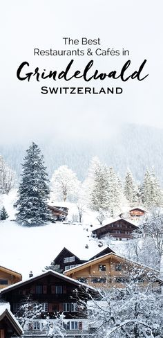 Restaurants & Cafés in Grindelwald, Switzerland | eatlittlebird.com