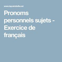 Pronoms personnels sujets - Exercice de français
