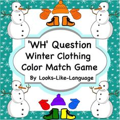 Answer basic 'WH' questions to talk about winter clothing while matching colors in a fun game! Visually supported sentences . $
