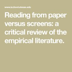 Reading from paper versus screens: a critical review of the empirical literature.