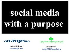 Presentation  Social Media With A Purpose by Community Foundation of Sarasota County via slideshare