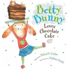 """Betty Bunny Loves Chocolate Cake"" by Michael B. Kaplan chocolates, chocol cake, book worth, book today, easter bunni, children art, children books, chocolate cakes, betti bunni"