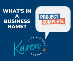 Read the story behind why my business was called 'Project Complete', why I no longer felt that it worked for me and how I choose the new name 'Karen - Your Business Mentor'. New Names, Business Names, Choose Me, Felt, Thoughts, Reading, Logos, Projects, Log Projects