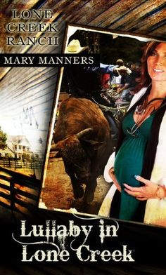 Lullaby in Lone Creek (Lone Creek Ranch) by Mary Manners, http://www.amazon.com/gp/product/B007NPUQVI/ref=cm_sw_r_pi_alp_egkbqb1F6260H