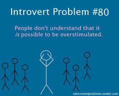 Introvert Problem #80. People don't understand...