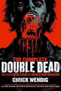 The Complete Double Dead by Chuck Wendig | Paperback: 448 pages | Publisher: Abaddon (February 9, 2016)