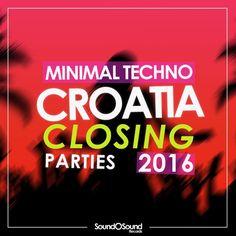 Closing Parties: Croatia 2016 [Sound On Sound – SOSVA08] » Minimal Freaks
