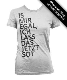 #JR Sewing - #Is' mir egal, ich lass das jetzt so! - Frauen T-Shirt - weiß - 28,80€ - Versand kostenlos