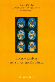 Luces y sombras en la investigación clínica http://kmelot.biblioteca.udc.es/record=b1510144~S1*gag