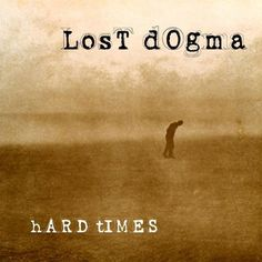 Lost Dogma Hard Times compact disc – Knick Knack Records