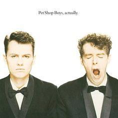 Actually (stylized as Pet Shop Boys, actually.) is the second album by English pop duo Pet Shop Boys Pet Shop Boys, Music Albums, Music Songs, 80s Songs, Dance Music, Chris Lowe, Kate Tempest, Neil Tennant, Tenacious D