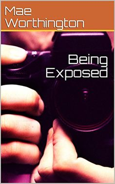 Being Exposed by Mae Worthington https://www.amazon.com/dp/B01B8TRCKM/ref=cm_sw_r_pi_dp_x_tcTXzb9XTM987
