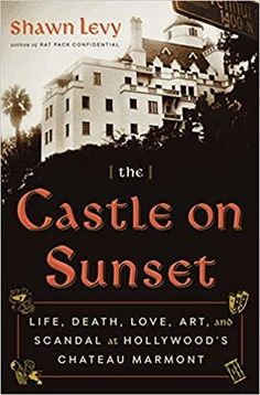 A dishy book about the history of Hollywood's iconic Chateau Marmont. #bookreview #Hollywood