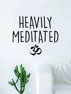 Heavily Meditated OM Quote Wall Decal Sticker Room Art Vinyl Inspirational Decor Yoga Funny Namaste - yellow