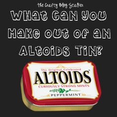The Crafty Blog Stalker: What Can you Make out of an Altoids Tin?  I LOVE this! So many cool ideas! I'm sure there's more...now I'm on the hunt!