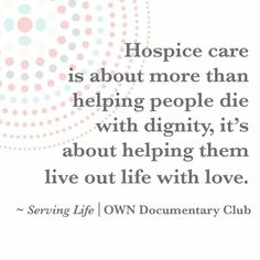 Hospice Quotes, Nurse Quotes, Dad Quotes, End Of Life Quotes, End Of Life Doula, Funeral Planning Checklist, Hospice Nurse, Grief Counseling, Life Care