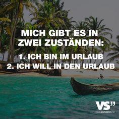 Visual Statements®️ Mich gibt es in zwei Zuständen: 1. Ich bin im Urlaub. 2. Ich will in den Urlaub.Sprüche / Zitate / Quotes / Reisen/Leben / Freundschaft / Beziehung / Liebe / Familie / tiefgründig / lustig / schön / nachdenken