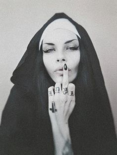Naughty naughty nun. Sometimes as humans its okay to rebel. Always remember the devil was once a angel.