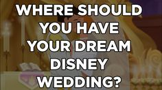 Where Should You Have Your Dream Disney Wedding?