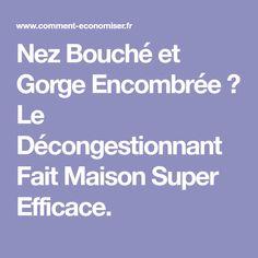 Nez Bouché et Gorge Encombrée ? Le Décongestionnant Fait Maison Super Efficace.